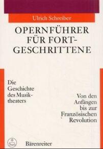Schreiber, Ulrich: Opernführer für Fortgeschrittene Bd. 1
