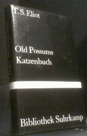 Eliot,  T.S.: Old Possums Katzenbuch