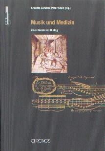 Stulz, Peter /Landau, Annette (Hg.): Musik und Medizin