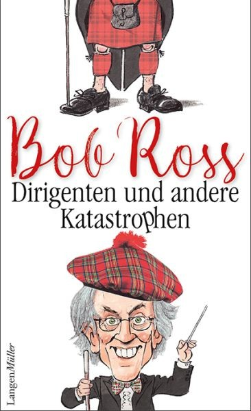 Ross, Bob: Dirigenten und andere Katastrophen