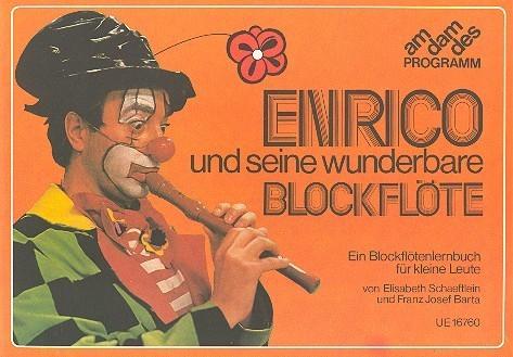 Barta, Franz Josef ; Schaeftlein, Elisabeth: Enrico und seine wunderbare Blockflöte