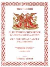 Bruckner, Karl: Alte Weihnachtslieder in leichten Originalsätzen