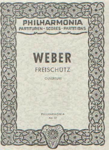 Weber, Carl Maria von (1786-1826): Der Freischütz