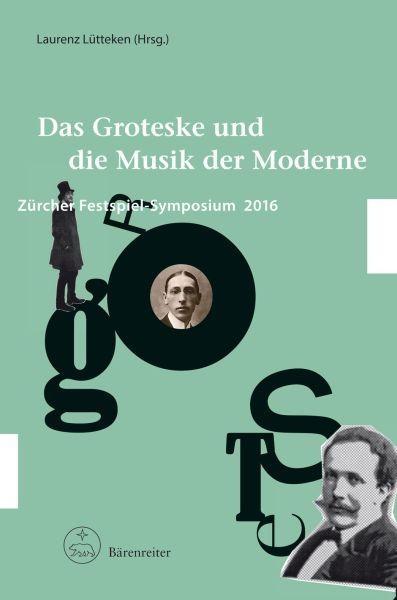 Lütteken, Laurenz (Hrsg.): Das Groteske und die Musik der Moderne