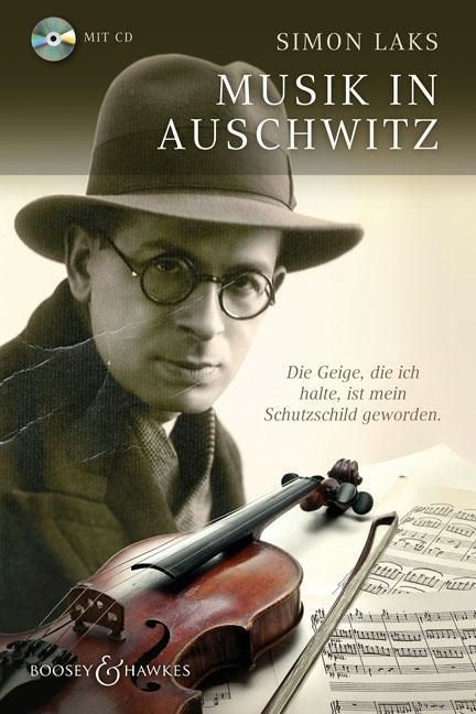 Laks, Simon (1901-1983): Musik in Auschwitz