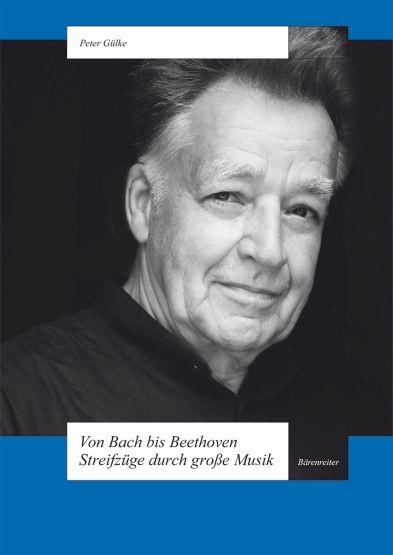 Gülke, Peter: Von Bach bis Beethoven