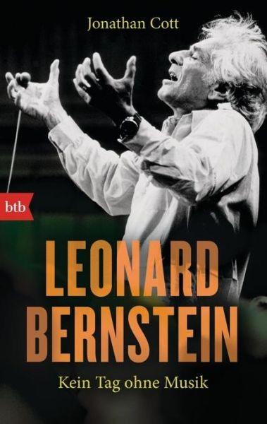 Cott, Jonathan: Leonard Bernstein