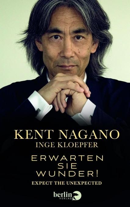 Nagano, Kent: Erwarten Sie Wunder!