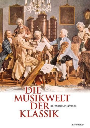 Schrammek, Bernhard: Die Musikwelt der Klassik