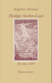 Silesius, Angelus: Heilige Seelen-Lust - Oder Geistliche Hirten-Lieder