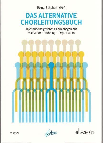 Schuhenn, Reiner (Hrsg.): Das alternative Chorleitungsbuch