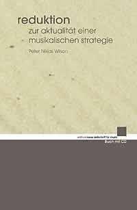 Wilson, Peter Niklas: Reduktion