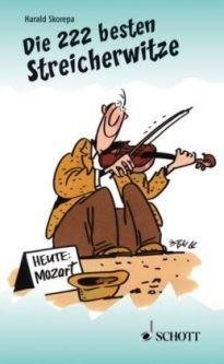 Skorepa, Harald: Die 222 besten Streicherwitze