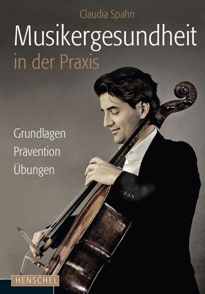 Spahn, Claudia: Musikergesundheit in der Praxis