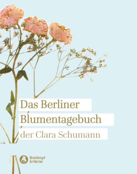 Schumann Clara: Das Berliner Blumentagebuch der Clara Schumann 1857-1859