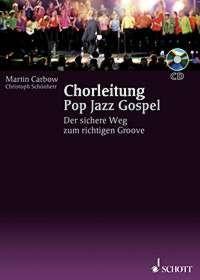 Schönherr, Christoph & Carbow, Martin: Chorleitung Pop, Jazz und Gospel