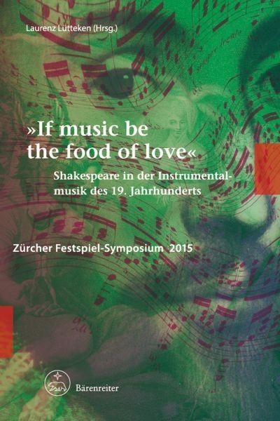 Lütteken, Laurenz (Hrsg.): If music be the food of love