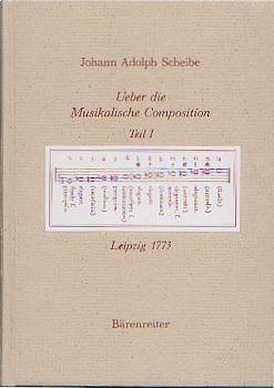Scheibe, Johann Adolph (1708-1776): Ueber die Musikalische Composition. Tl.1