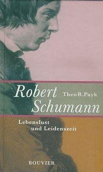 Payk, Theo R.: Robert Schumann