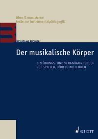 Rüdiger, Wolfgang: Der musikalische Körper