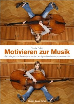 Petrat, Nicolai: Motivieren zur Musik