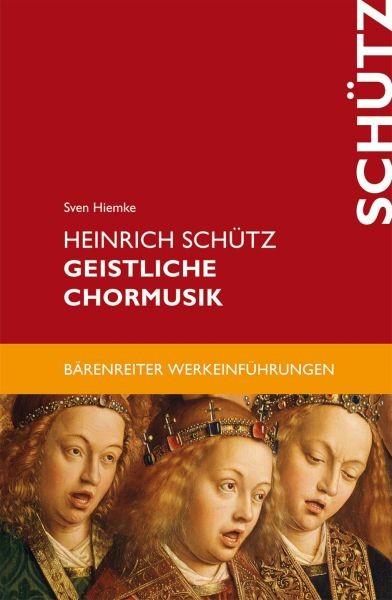 Hiemke, Sven: Heinrich Schütz - Geistliche Chormusik