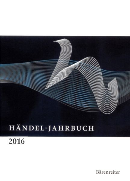 Georg-Friedrich-Händel-Gesellschaft e. V.: Händel-Jahrbuch 2016, 62. Jahrgang