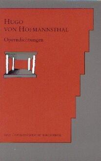 Hofmannsthal, Hugo von: Operndichtungen