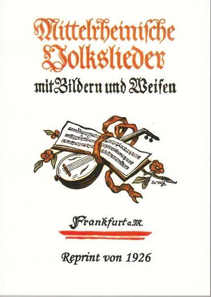 Becker, Karl (1853-1928) (Hrsg.): Mittelrheinische Volkslieder