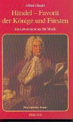 Händel, Alfred: Händel - Favorit der Könige und Fürsten