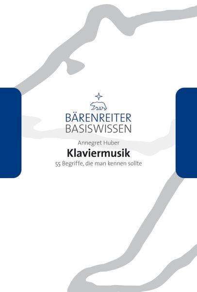 Huber, Annegret: Basiswissen Klaviermusik