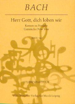 Bach, Johann Sebastian (1685-1750): Herr Gott, dich loben wir