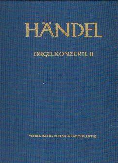 Händel, Georg Friedrich (1685-1759): Orgelkonzerte II