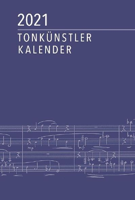 Tonkünstler-Kalender: Tonkünstler-Kalender  Classic 2021