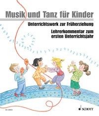 Musik und Tanz für Kinder: Lehrerkommentar 1-Neubearbeitung