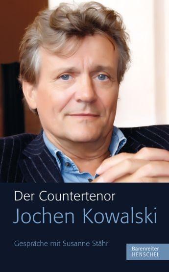 Kowalski, Jochen / Stähr, Susanne: Der Countertenor Jochen Kowalski