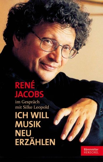 Jacobs, René / Leopold, Silke: René Jacobs im Gespräch mit Silke Leopold