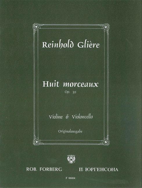 Gliere Reinhold: 8 Morceaux op 39