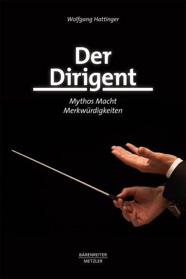 Hattinger, Wolfgang: Der Dirigent