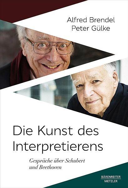 Brendel, Alfred / Gülke, Peter: Die Kunst des Interpretierens