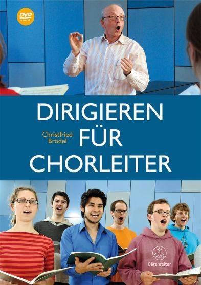 Brödel, Christfried: Dirigieren für Chorleiter