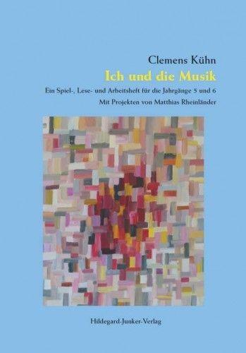 Kühn, Clemens: Ich und die Musik