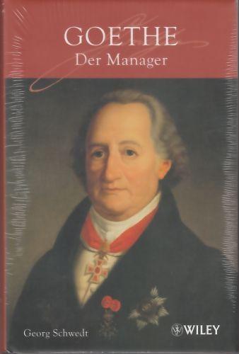 Schwedt, Georg: Goethe. Der Manager