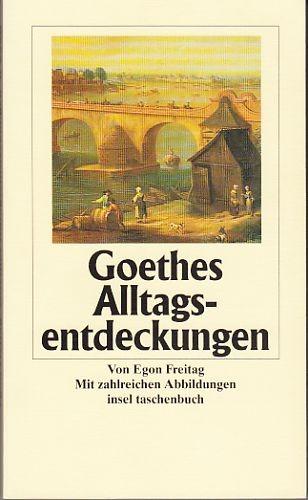 Freitag, Egon: Goethes Alltagsentdeckungen