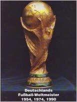 Keppel u.a.: Deutschlands Fußball-Weltmeister 1954, 1974, 1990