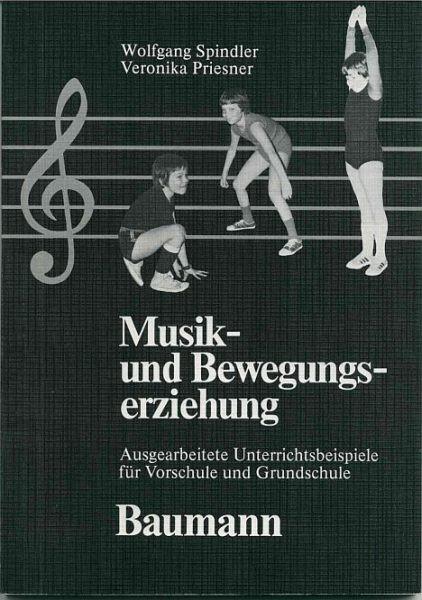 Spindler, Wolfgang + Priesner, Veronika: Musik- und Bewegungserziehung