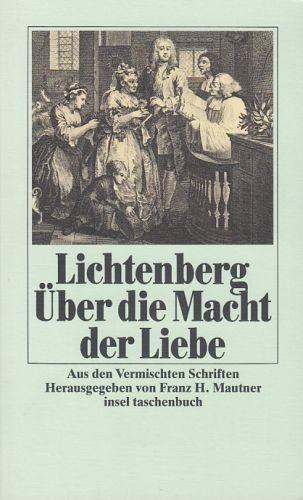 Lichtenberg, Georg Christoph: Über die Macht der Liebe