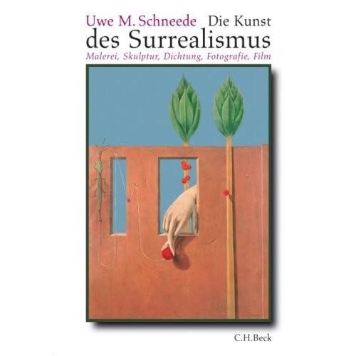 Schneede, Uwe M.: Die Kunst des Surrealismus