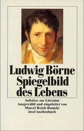 Börne, Ludwig: Spiegelbild des Lebens