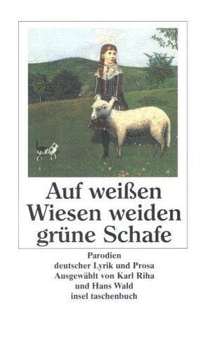 Riha, Karl (Hrsg.): Auf weißen Wiesen weiden grüne Schafe